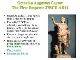 Octavian Augustus Caesar The First Emperor 27BCE-AD14