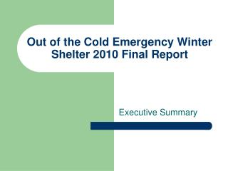 Out of the Cold Emergency Winter Shelter 2010 Final Report
