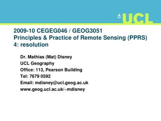 2009-10 CEGEG046 / GEOG3051 Principles & Practice of Remote Sensing (PPRS) 4: resolution