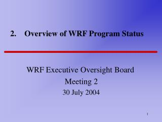2.    Overview of WRF Program Status