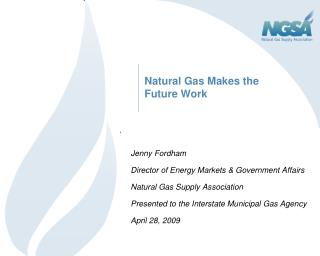 Natural Gas Makes the Future Work