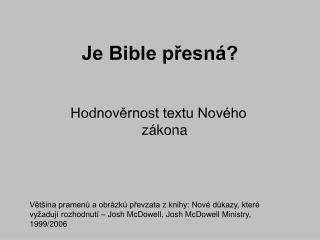 Je Bible přesná?