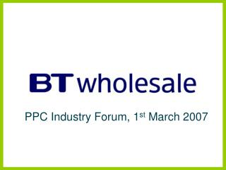 PPC Industry Forum, 1 st  March 2007