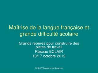 Maîtrise de la langue française et grande difficulté scolaire