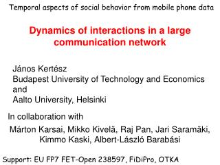 Dynamics of interactions in a large communication network