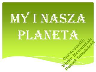 My i Nasza Planeta