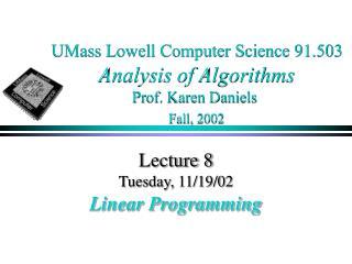 UMass Lowell Computer Science 91.503 Analysis of Algorithms Prof. Karen Daniels Fall, 2002