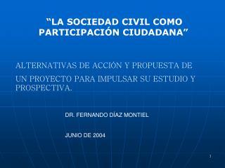 """""""LA SOCIEDAD CIVIL COMO PARTICIPACIÓN CIUDADANA"""""""