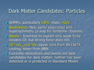 Dark Matter Candidates: Particles
