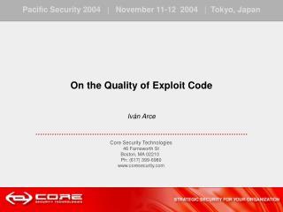 On the Quality of Exploit Code Iván Arce