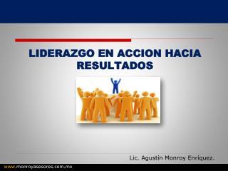 LIDERAZGO EN ACCION HACIA RESULTADOS