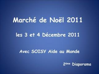 Marché de Noël 2011 les 3 et 4 Décembre 2011