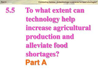 5.5		To what extent can            technology help            increase agricultural