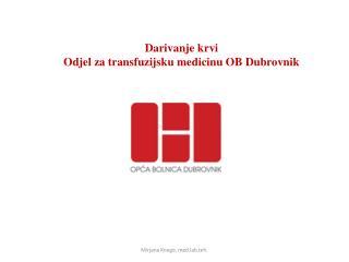 Darivanje krvi Odjel za transfuzijsku medicinu OB Dubrovnik