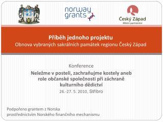 Příběh jednoho projektu Obnova vybraných sakrálních památek regionu Český Západ