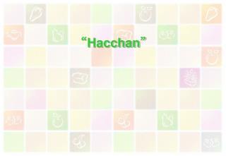 """ Hacchan """