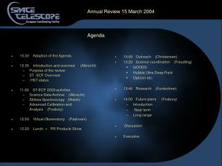 Annual Review 15 March 2004                   Agenda