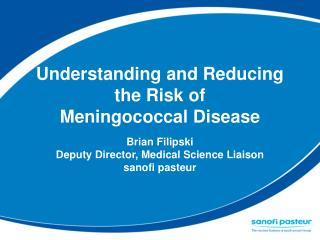 Understanding and Reducing  the Risk of Meningococcal Disease