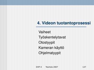 4. Videon tuotantoprosessi