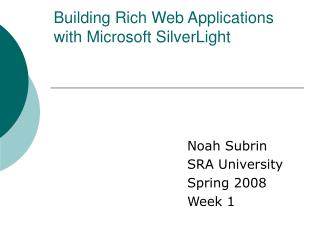 Building Rich Web Applications with Microsoft SilverLight