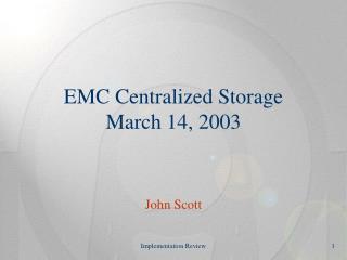 EMC Centralized Storage March 14, 2003