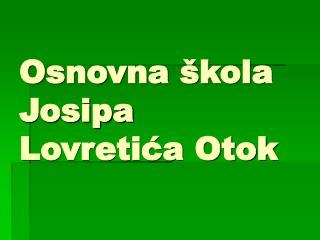 Osnovna škola Josipa Lovretića Otok