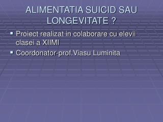 ALIMENTATIA SUICID SAU LONGEVITATE ?