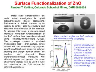Surface Functionalization of ZnO  Reuben T. Collins, Colorado School of Mines, DMR 0606054
