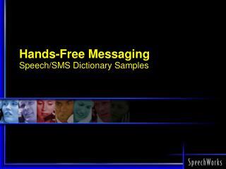 Hands-Free Messaging Speech/SMS Dictionary Samples