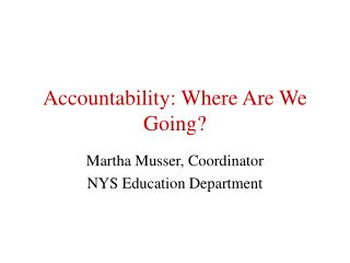 Accountability: Where Are We Going