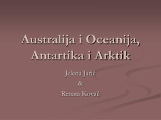 Australija i Oceanija, Antartika i Arktik