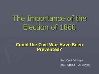 The Importance of the Election of 1860