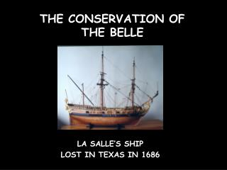 THE CONSERVATION OF THE BELLE