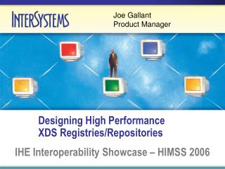 Designing High Performance               XDS Registries/Repositories