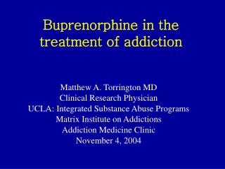 Buprenorphine in the treatment of addiction