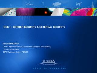 Pascal BORDAGES  ONERA (Office National d'Etudes et de Recherche Aérospatiale)