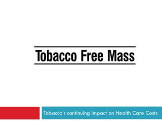 Tobacco's continuing impact on Health Care Costs