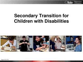 Secondary Transition for  Children with Disabilities