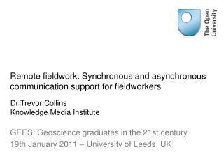 Remote fieldwork: Synchronous and asynchronous communication support for fieldworkers