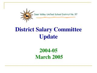District Salary Committee Update 2004-05  March 2005