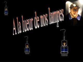 A la lueur de nos lampes : Mines