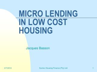 MICRO LENDING IN LOW COST HOUSING