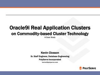 Oracle9i Real Application Clusters  on Commodity-based Cluster Technology A Case Study