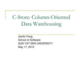 C-Store: Column-Oriented Data Warehousing
