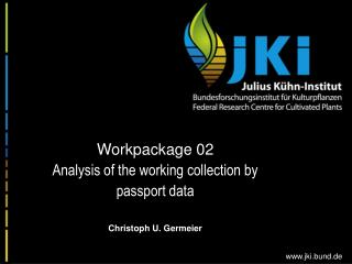 Workpackage 02 Analysis of the working collection by passport data Christoph U. Germeier