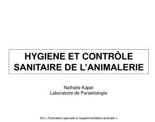 HYGIENE ET CONTR LE SANITAIRE DE L ANIMALERIE