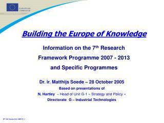 Dr. ir. Matthijs Soede – 28 October 2005 Based on presentations of