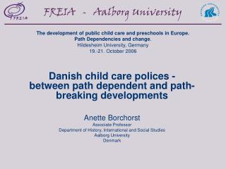 Danish child care polices -  between path dependent and path-breaking developments