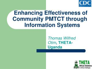 Enhancing Effectiveness of      Community PMTCT through         Information Systems