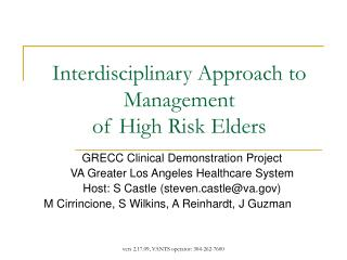 Interdisciplinary Approach to Management  of High Risk Elders